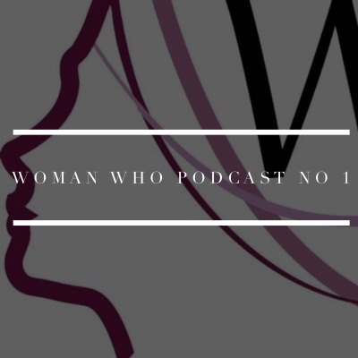 woman who podcast 1