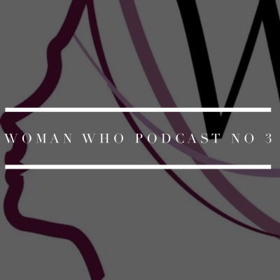 woman who podcast 3