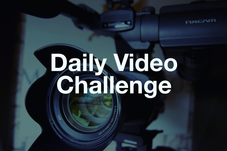 daily video challenge